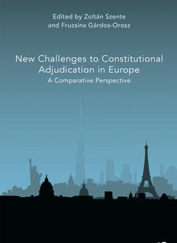 New Challenges to Constitutional Adjudication in Europe ‒ A Comparative Perspective